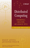 Distributed Computing : Fundamentals, Simulations, and Advanced Topics